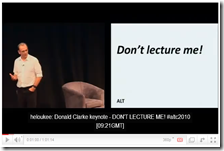 "Click to see ""Don't lecture me"" - Donald Clark at ALT-C 2010 w/h Twitter track on YouTube"