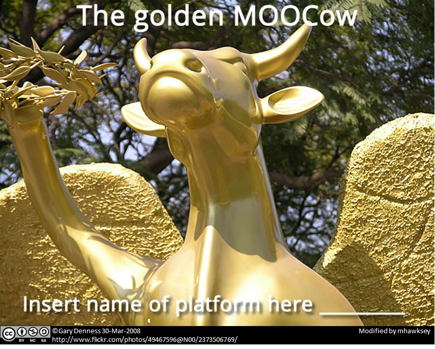 #mri13 The golden MOOCow: Insert name of platform here