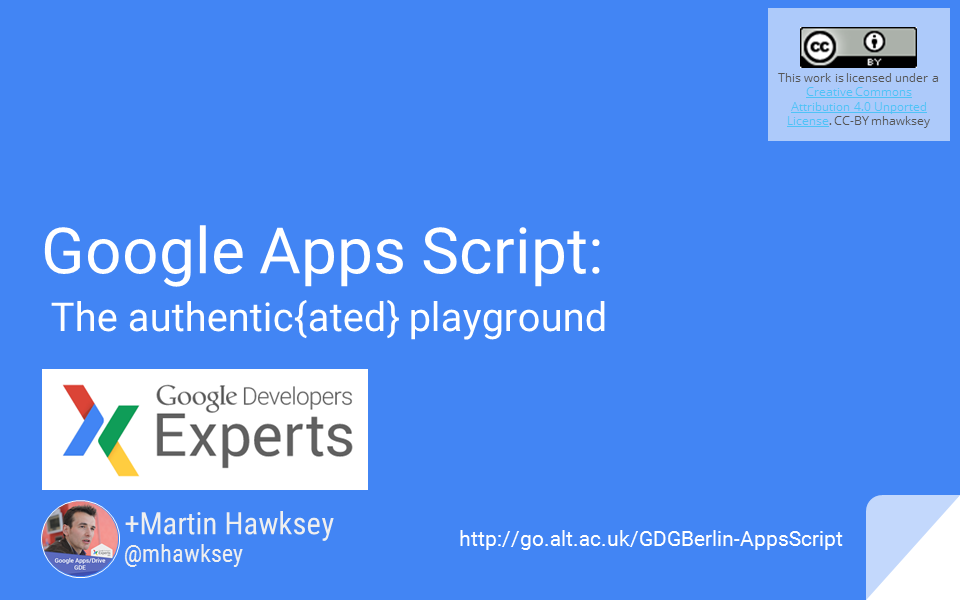 Redux: Google Apps Script: The Authentic{ated} Playground [GDG Berlin]