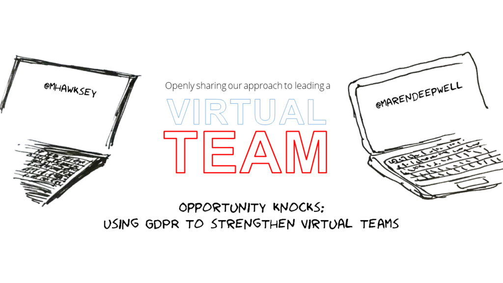 Opportunity knocks: Using GDPR to strengthen virtual teams
