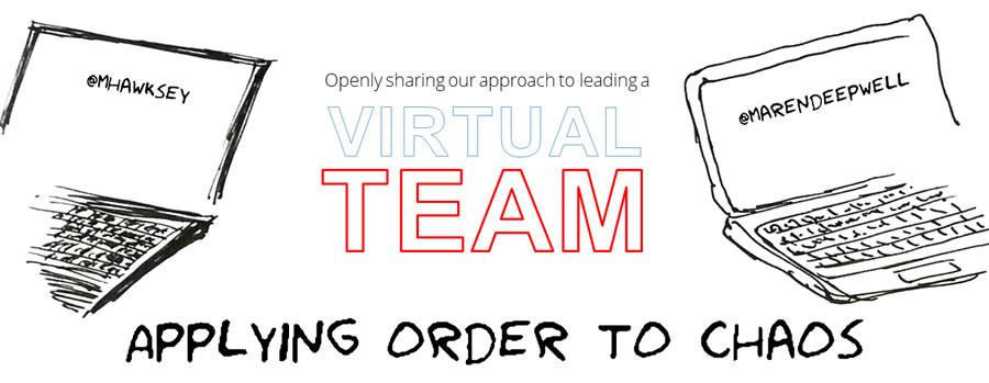 Virtual Teams: Applying order to chaos